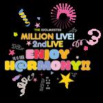 THE IDOLM@STER MILLION LIVE! 2ndLIVE ENJOY H@RMONY!!