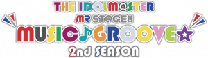 THE IDOLM@STER MR ST@GE!! MUSIC♪GROOVE☆2nd SEASON